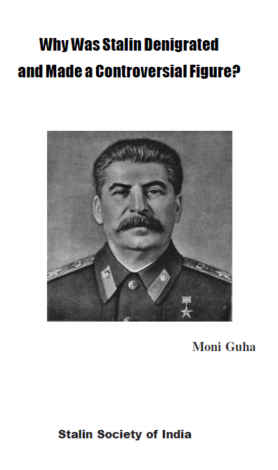 Why Was Stalin Denigrated and Made a Controversial Figure?